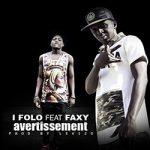 I FOLO Feat. FAXY - AVERTISSEMENT (SON)