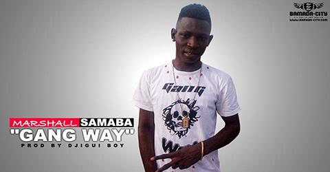 MARSHALL SAMABA - GANG WAY