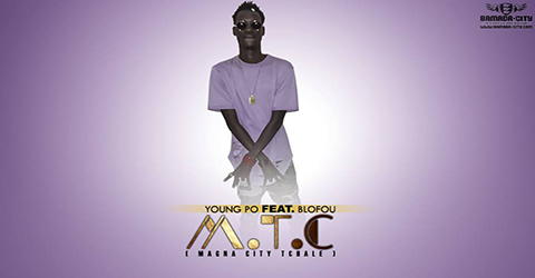 YOUNG PO - M.T.C (MAGNA CITY TCHALE) (SON)