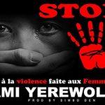 AMI YEREWOLO - NON À LA VIOLENCE FAITE AUX FEMMES (SON)