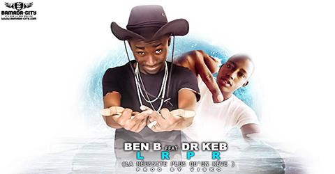 BEN B Feat. Dr KEB - L.R.P.R (LA RÉUSSITE PLUS QU'UN RÊVE)