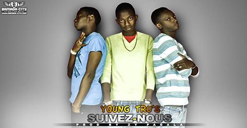 YOUNG TRU'S - SUIVEZ-NOUS
