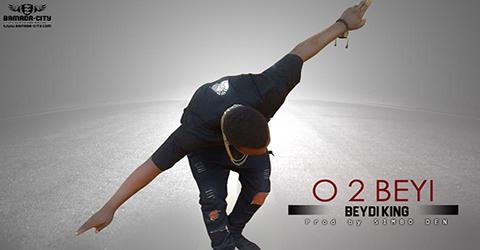 BEYDI KING - O 2 BEYI (SON)