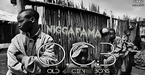 NIGGA FAMA - O.C.B (SON)