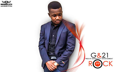 ROCK PP - G & 21 - PROD BY BAMADA CITY ENTERTAINMENT