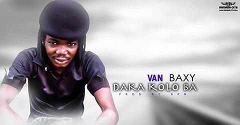 VAN BAXY - DAKA KOLO BA (SON)