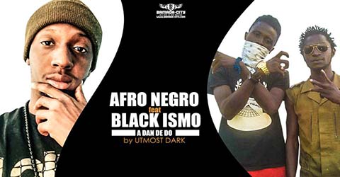 afro-negro-feat-black-ismo-a-dan-de-do-prod-by-utmost-dark