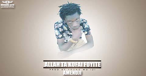 amendji-allah-ta-kofai-foyite-prod-by-young-mo-izi
