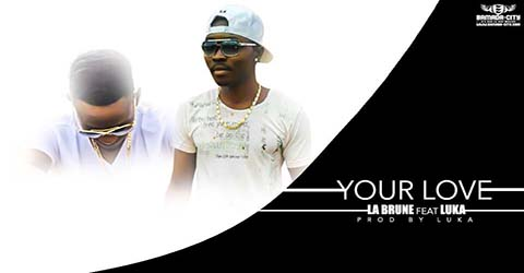 la-brune-feat-luka-your-love-prod-by-luka