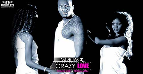 mobjack-crazy-love-prod-by-thank-god-teriya-mali
