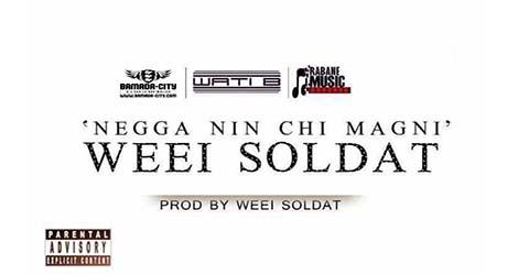 weei-soldat-negga-nin-chi-magni-prod-by-weei-soldat