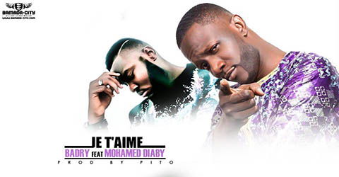 badry-feat-mohamed-diaby-je-taime-prod-by-pito
