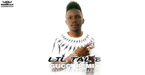lil-tal-b-gucci-remix-prod-by-kdd-beat-africa-prod