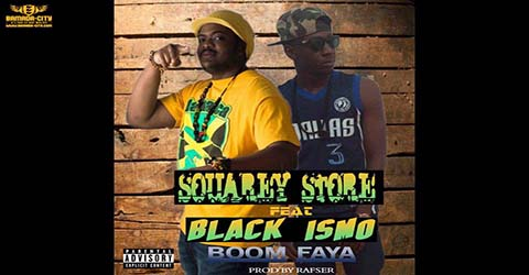 souey-store-feat-black-ismo-boom-faya-prod-by-rafser