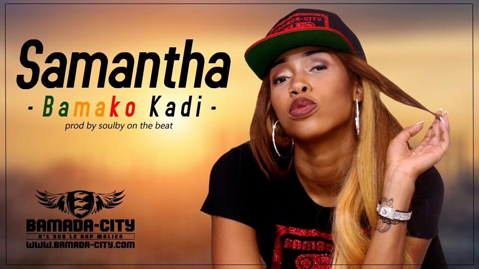 Samantha - Bamako Kadi
