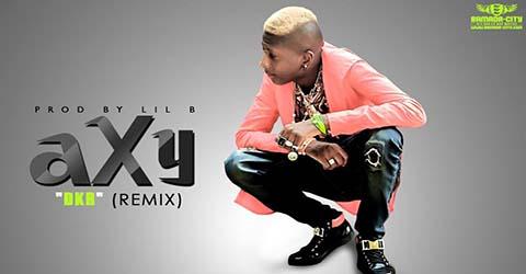 AXY - DKR - (REMIX) PROD BY LIL B