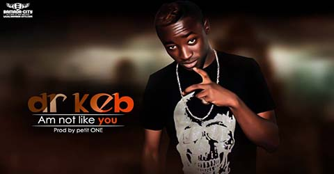 DR KEB - AM NOT LIKE YOU - PROD BY PETIT ONE