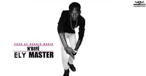 ELY MASTER - N'BIFÉ - PROD BY KRONIK MUSIC