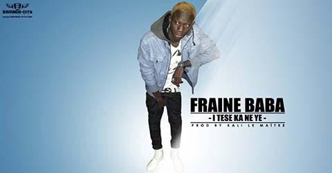 FRAINE BABA - I TESE KA NE YE - PROD BY KALI LE MAITRE