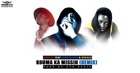 KING KJ FEAT LORD HAMED & DIGALO - KOUMA KA MISSIN (REMIX) PROD BY CFA BEATZ