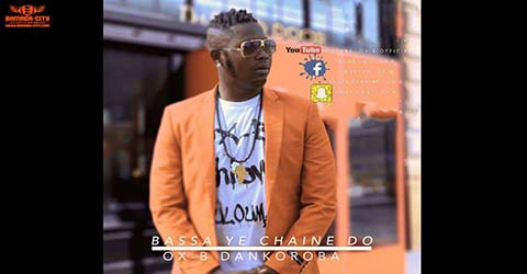 OX B - BASSA YE CHAINE DO - PROD BY DJIGUI BOY