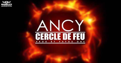 ANCY - CERCLE DE FEU - PROD BY PAPOU ONE