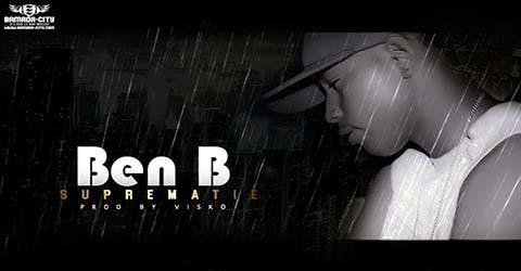 BEN B - SUPREMATIE - PROD BY VISKO