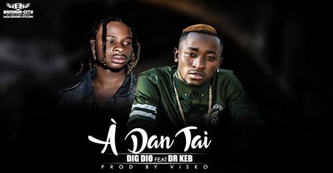DIG DIO Feat. DR KEB - À DAN TAI (SON)