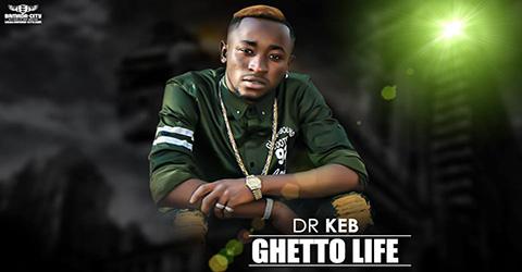 DR KEB - GHETTO LIFE (SON)