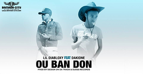 LIL DIABLOXY Feat. DAKIONE - OU BAN DON (SON)