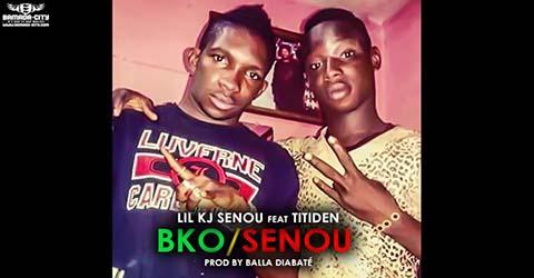 LIL KJ SENOU Feat. TITIDEN - BKO:SENOU - PROD BY BALLA DIABATE
