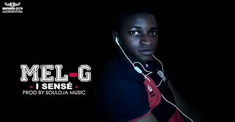 MEL-G - I SENSÉ - PROD BY SOULDJA MUSIC