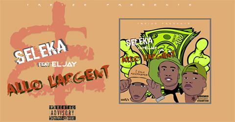 Seleka Feat. Eljay - Allo L'Argent