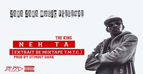 THE KING - NEH TA - PROD BY UTMOST DARK