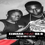 ELWARA FEAT OX-B - TIETAI BOLI TIEYAI - PROD BY DJIGUI BOY