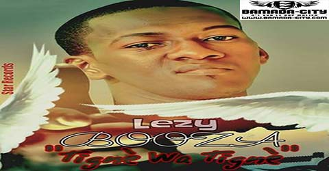 LEZY BOOZA - TIGNÉ WA TIGNÉ - PROD BY STAR RECORDS copie