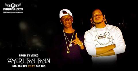 MALIAN IZII Feat. DIG DIO - WARI BA BAN (SON)