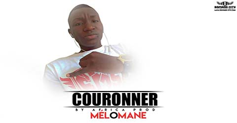MELOMANE - COURONNER - BY AFRICA PROD