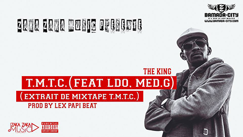THE KING Feat. LDO & MED G - T.M.T.C (SON)
