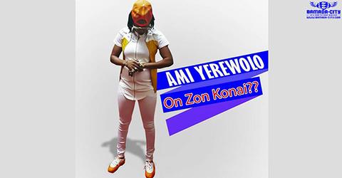 AMI YEREWOLO - ON ZON KONAI - PROD BY KALI LE MAITRE