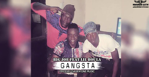 BIG JOE FEAT LIL BOULA - GANGSTA - PROD BY GASPA