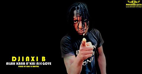 DJINXY B - ALLAH KAN N'KAI NIEGOYE - PROD BY KALI LE MAITRE
