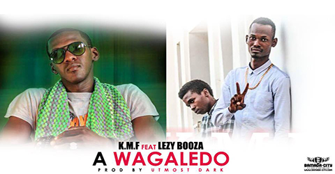 K.M.F FEAT LEZY BOOZA - A WAGALEDO - PROD BY UTMOST DARK