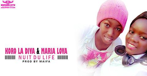 KORO LA DIVA FEAT MARIA LOVA - NUIT DU LIFE - PROD BY MAIFA