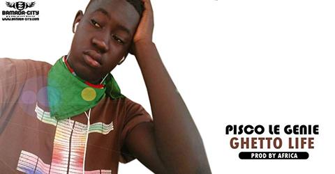 PISCO LE GENIE - GHETTO LIFE - BY AFRICA PROD
