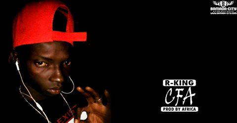 R-KING - CFA - BY AFRICA PROD