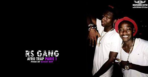 RS GANG - AFRO TRAP PARTIE 1 - PROD BY DJIGUI BOY