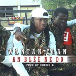 WANTAN CLAN - AN BLÉÉ NE DEDO - PROD BY CHEICK B