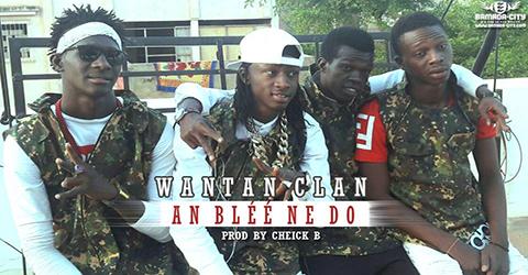 WANTAN CLAN - AN BLÉÉ NE DEDO - PROD BY CHEICK B