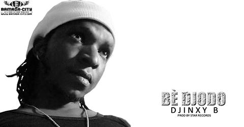 DJINXY B - DÉ DJODO - PROD BY STAR RECORDS